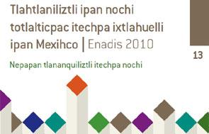 Portada de la ENADIS 2010 Resultados generales en mexicano del Centro Alto, variante lingüística del náhuatl hablado en el Distrito Federal y en el Estado de México.