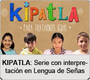 Sitio con los videos de la serie infantil Kipatla con lengua de se�as mexicana.