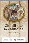 Imagen que muestra la portada del libro: Citlalli tiene Tres Abuelas.