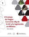 Imagen que muestra la portada del cuadernillo, El trabajo del hogar: Convenio 189 de la OIT y la legislación en México