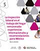 La inspección laboral en el trabajo del hogar remunerado: experiencias internacionales y recomendaciones para México