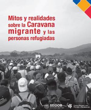 Da clic y consulta el documento de mitos y realidades sobre la caravana migrante y las personas refugiadas