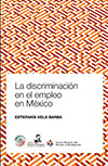 Portada del libro: La discriminación en el empleo en México